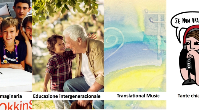 Podcast#3 Radio Immaginaria; Educazione Intergenerazionale; Translational Music